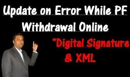 Digital Signature Error On Online PF Claim and XML Error problem