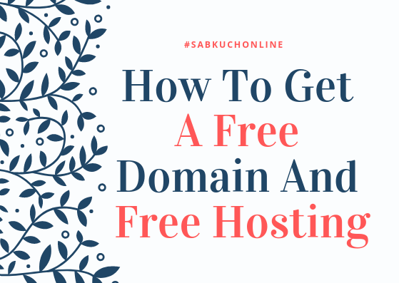 How To Get A Free Domain And Free Hosting