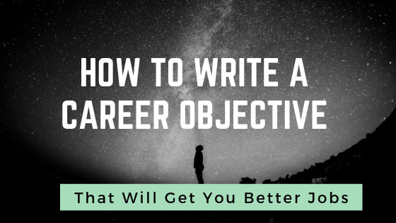 How To Write A Career Objective That get you better jobs