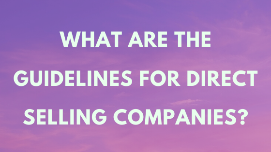What Are The Guidelines For Direct Selling Companies