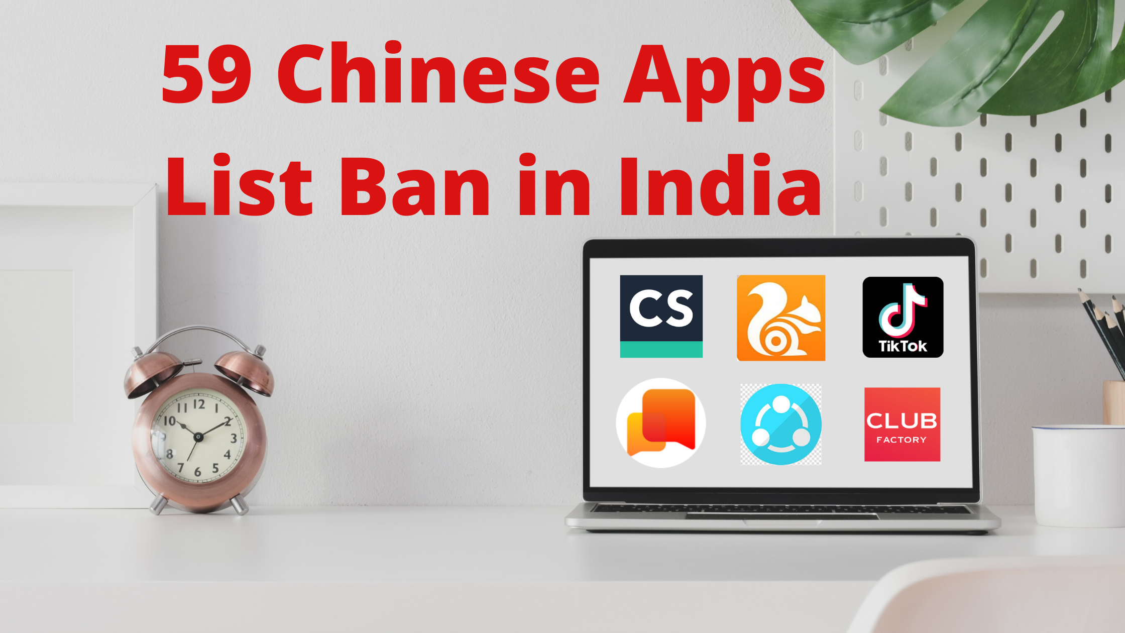 59 Chinese Apps List Ban in India