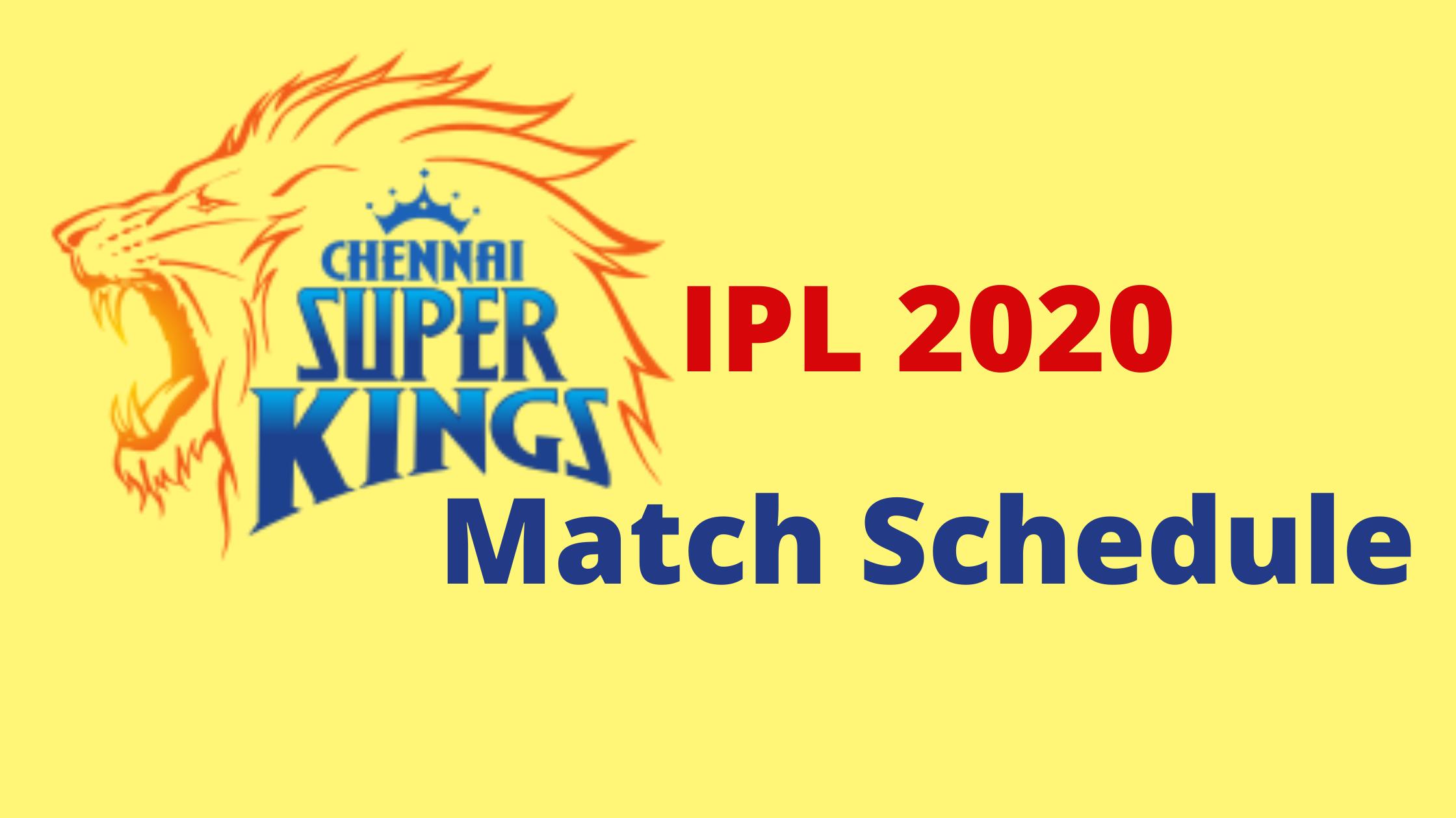 Dream11 IPL 2020 Chennai Super Kings Match Schedule