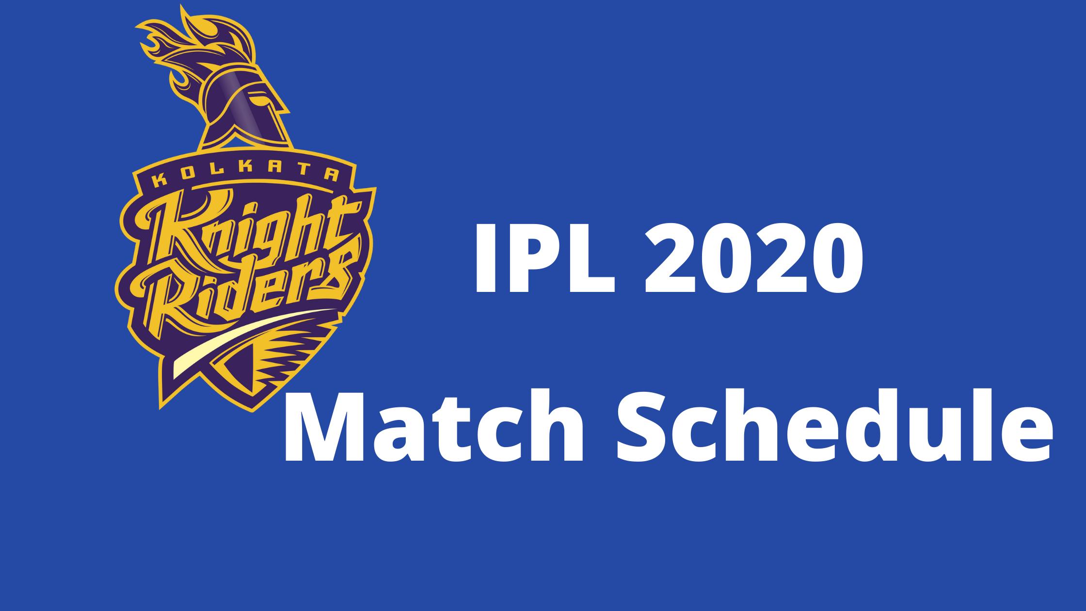 Dream11 IPL 2020 Kolkata Knight Riders Match Schedule