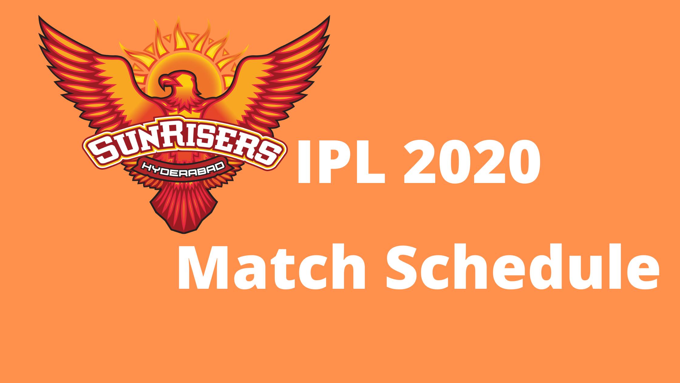 Dream11 IPL 2020 Sunrisers Hyderabad Match Schedule